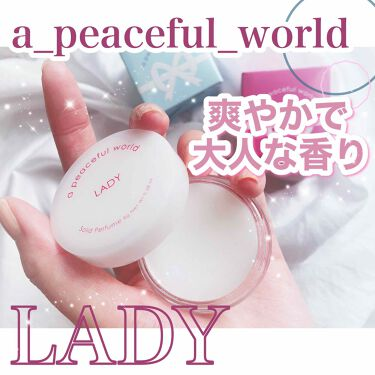 LADY ソリッドパフューム/a peaceful world/香水(レディース)を使ったクチコミ(1枚目)