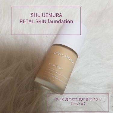 ペタルスキン フルイド ファンデーション/shu uemura/リキッドファンデーションを使ったクチコミ(1枚目)