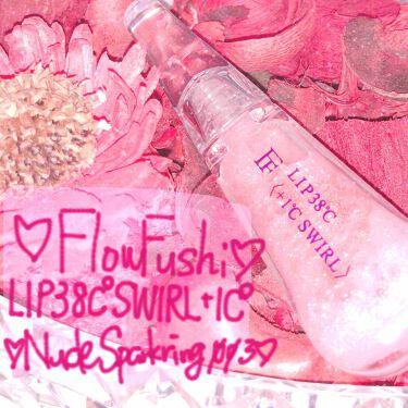♡aya♡さんの「フローフシLIP38℃ SWIRL+1℃<口紅>」を含むクチコミ